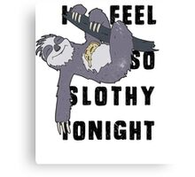 I feel so slothy tonight Canvas Print