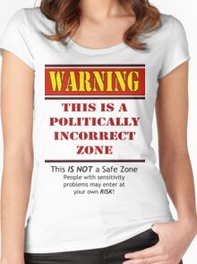 Warning: This is a Politically Incorrect Zone Women's Fitted Scoop T-Shirt