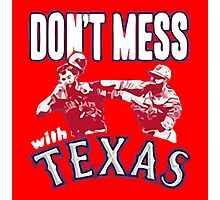 Don't Mess - Texas Red Photographic Print