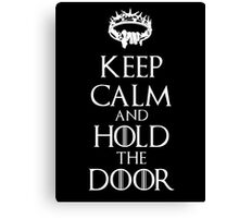 Keep Calm Hold the Door V3 Canvas Print