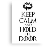 Keep Calm Hold the Door V4 Canvas Print