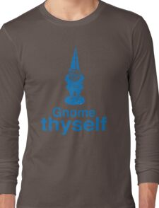 Gnome Thyself Long Sleeve T-Shirt