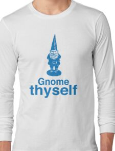 Gnome Thyself Long Sleeve T-Shirt
