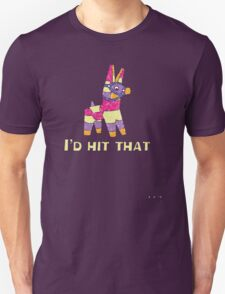 I'd Hit That Pinata Unisex T-Shirt