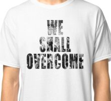 We Shall Overcome: March on Washington, 1963 Classic T-Shirt