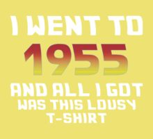 I Went To 1955 And All I Got Was This Lousy T-Shirt One Piece - Short Sleeve