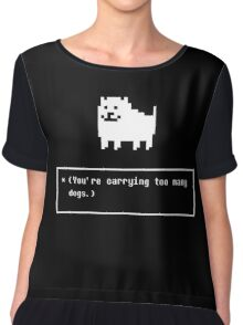 You are carrying too many dogs annoying dog Chiffon Top