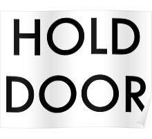 HOLD DOOR/HODOR TSHIRT Poster