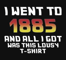 I Went To 1885 And All I Got Was This Lousy T-Shirt One Piece - Short Sleeve