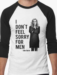 I don't feel sorry for men. Men's Baseball ¾ T-Shirt