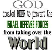 God, Beer & the IDF! Photographic Print