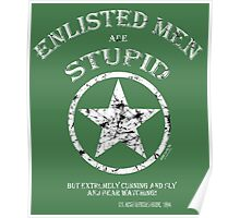 ENLISTED MEN are STUPID!   (But Cunning and Sly!) Poster