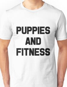 Puppies and Fitness Unisex T-Shirt