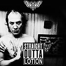 Straight Outta Lotion by Antatomic