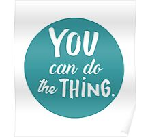 You Can Do the Thing Poster