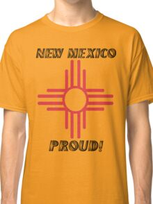 New Mexico Proud! Classic T-Shirt