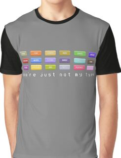 You're Just Not My Type Graphic T-Shirt