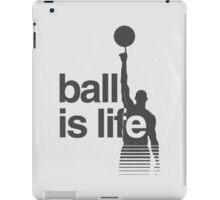 Ball Is Life   2016 iPad Case/Skin
