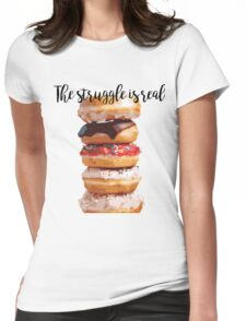 Doughnut Struggle Womens Fitted T-Shirt