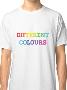 Different Colours Classic T-Shirt