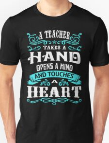 A TEACHER TOUCHES A HEART Unisex T-Shirt