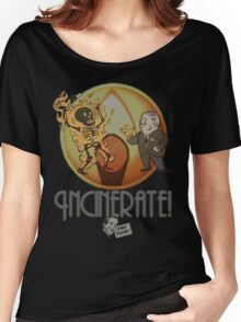 Incinerate! Women's Relaxed Fit T-Shirt