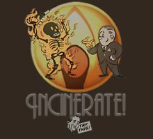 Incinerate! Unisex T-Shirt