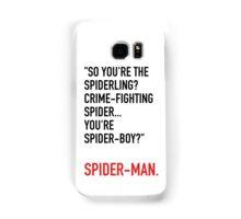 You're Spider-boy? Spider-man. Samsung Galaxy Case/Skin