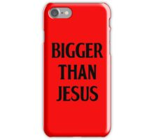 Bigger Than Jesus iPhone Case/Skin