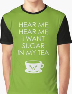 I Want Sugar in My Tea Graphic T-Shirt