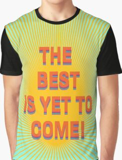 Happy Rithm/ THE BEST IS YET TO COME Graphic T-Shirt