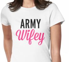 Army Wifey Quote Womens Fitted T-Shirt