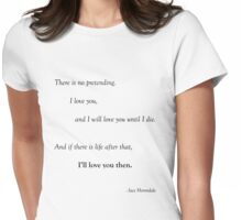 There is no pretending, quote by Jace Herondale from The Mortal Instruments. Womens Fitted T-Shirt
