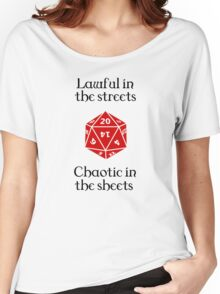 D&D - Lawful in the streets, chaotic in the sheets Women's Relaxed Fit T-Shirt