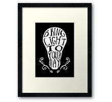 Bring light to your day Framed Print