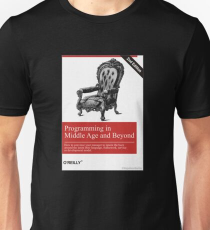 Programming in Middle Age and Beyond Unisex T-Shirt