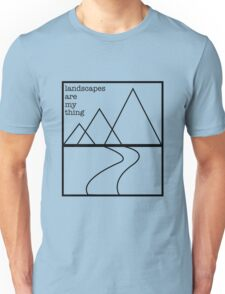Landscapes are my thing outline Unisex T-Shirt