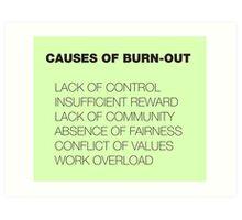 Causes of Burnout Art Print