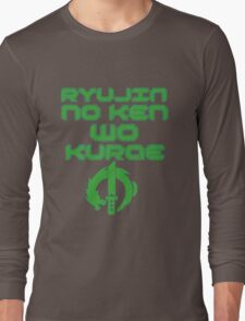 Ryujin no ken wa kurae! Long Sleeve T-Shirt