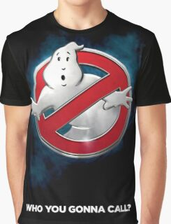 Who you gonna call Graphic T-Shirt