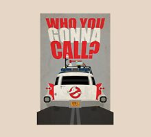 Who you gonna call Ghostbusters Unisex T-Shirt