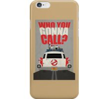Who you gonna call Ghostbusters iPhone Case/Skin