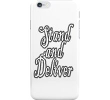 Highwayman, Stand and Deliver, Highway, Robbery, Your money or your life! iPhone Case/Skin