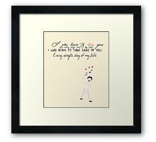 I was born to love you Framed Print