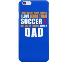 fathers day gift SOCCER iPhone Case/Skin