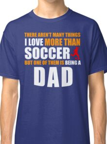 fathers day gift SOCCER Classic T-Shirt