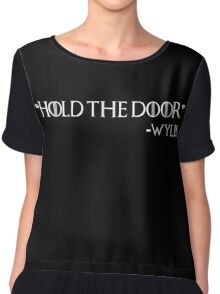 """Hold the door"" -Wylis Chiffon Top"