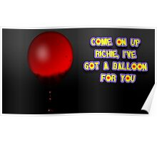 Come on up Richie, I've got a balloon for you Poster