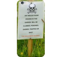 Who do you think you are kidding Mr Gardener? iPhone Case/Skin