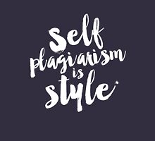 Self plagiarism is style Unisex T-Shirt